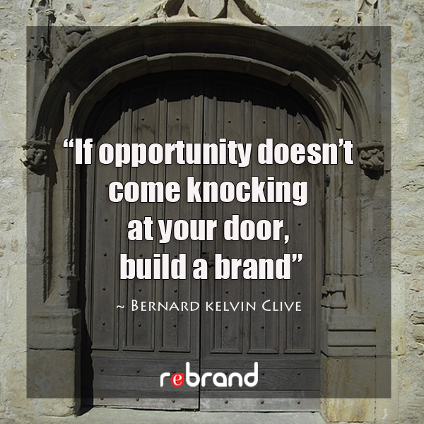 Branding Quote Build A Brand Bernard Kelvin Clive Impressive Branding Quotes