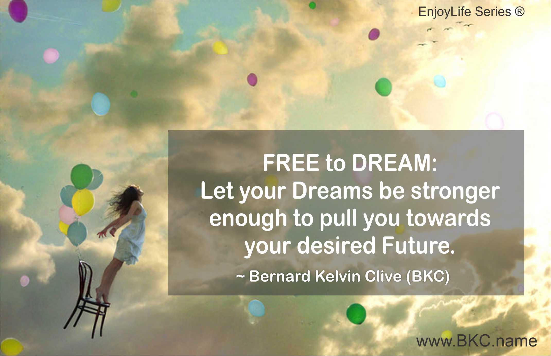 live your dreams | Bernard Kel...